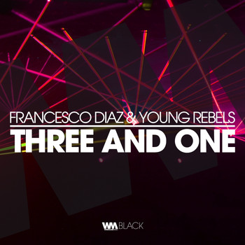 Francesco Diaz, Young Rebels - Three and One