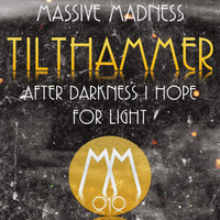 Tilthammer - After Darkness I Hope for Light