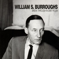 William S. Burroughs - Break Through In Grey Room