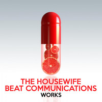 The Housewife Beat Communications - The Housewife Beat Communications Works