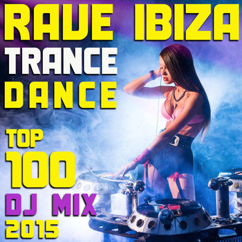 Goa Doc - Rave Ibiza Trance Dance Top 100 DJ Mix 2015
