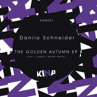 Danilo Schneider - The Golden Autumn EP