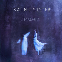 Saint Sister - Madrid