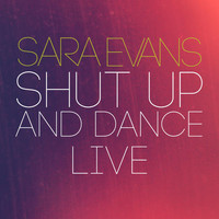 Sara Evans - Shut up and Dance (Live)
