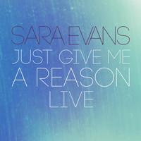 Sara Evans - Just Give Me a Reason (Live)