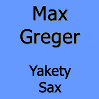Max Greger - Yakety Sax