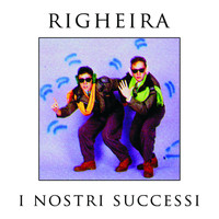 Righeira - I nostri successi