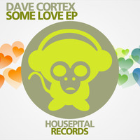 Dave Cortex - Some Love EP