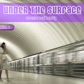 Various Artists - Under the Surface Appears Real Beauty, Vol. 2