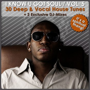 Various Artists - I Know U Got Soul Vol. 5 - 30 Deep 6 Vocal House Tunes