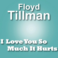 Floyd Tillman - I Love You So Much It Hurts