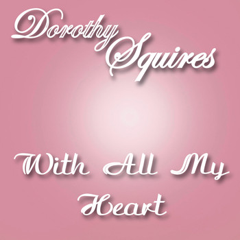 Dorothy Squires - With All My Heart