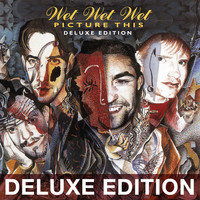 Wet Wet Wet - Picture This (20th Anniversary Edition / Deluxe)