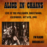 Alice In Chains - Live at the Palladium, Hollywood, California, 1991 - FM Radio Broadcast