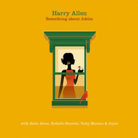 Harry Allen - Something About Jobim