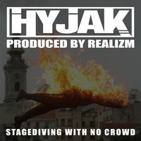 Hyjak - Stage Diving With No Crowd