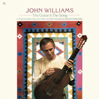 John Williams - The Guitar is the Song: A Folksong Collection