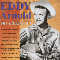 Eddy Arnold - The Cattle Call