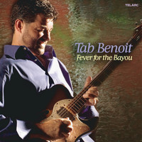 Tab Benoit - Fever For The Bayou