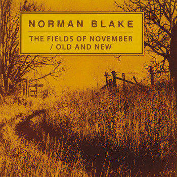 Norman Blake - The Fields Of November / Old And New