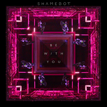 Shameboy - Be With You