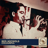 Red Nichols - Colourful