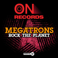 Megatrons - Rock the Planet