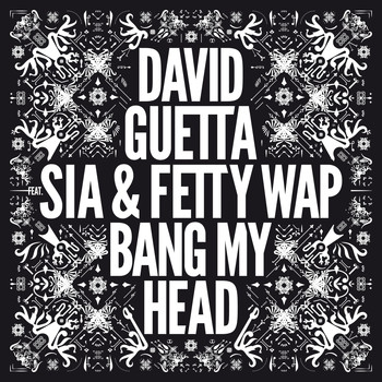 David Guetta - Bang My Head (feat. Sia & Fetty Wap)