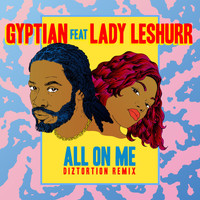 Gyptian - All On Me (feat. Lady Leshurr)
