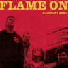 Corrupt Mind  Flame On