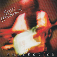 Scott Henderson - Scott Henderson Collection