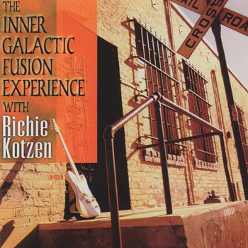 Richie Kotzen - The Inner Galactic Fusion Experience