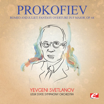 Sergei Prokofiev - Prokofiev: Romeo and Juliet, Fantasy Overture in F Major, Op. 64 (Digitally Remastered)