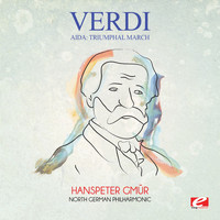 Giuseppe Verdi - Verdi: Aida: Triumphal March (Digitally Remastered)