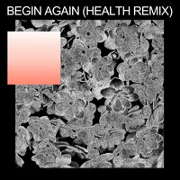 Purity Ring - begin again (HEALTH Remix)