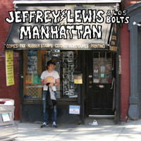 Jeffrey Lewis & Los Bolts - Manhattan (Explicit)