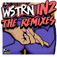 WSTRN - In2 (Remixes [Explicit])