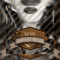 Yan Gillis - January Break