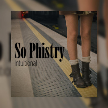 So Phistry - Intuitional
