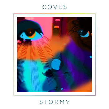 Coves - Stormy