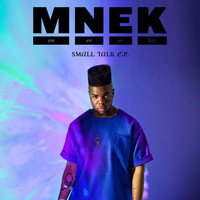 MNEK - Small Talk - EP (Explicit)
