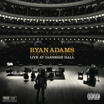 Ryan Adams - Ten Songs From Live At Carnegie Hall (Explicit)