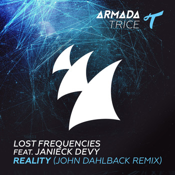 Lost Frequencies feat. Janieck Devy - Reality (John Dahlbäck Remix)