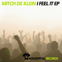 Mitch De Klein - I Feel It EP