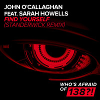 John O'Callaghan feat. Sarah Howells - Find Yourself (Standerwick Remix)