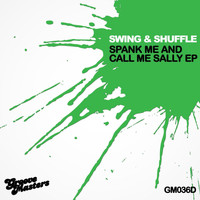 Swing & Shuffle - Spank Me And Call Me Sally