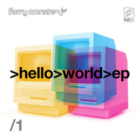 Ferry Corsten - Hello World (EP1)