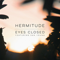 Hermitude - Eyes Closed (feat. Xan Young)