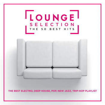 Various Artists / - Lounge Selection - The 50 Best Hits
