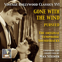 Max Steiner - Vintage Hollywood Classics, Vol. 16: Gone with the Wind & Pursued (Original Motion Picture Soundtracks)